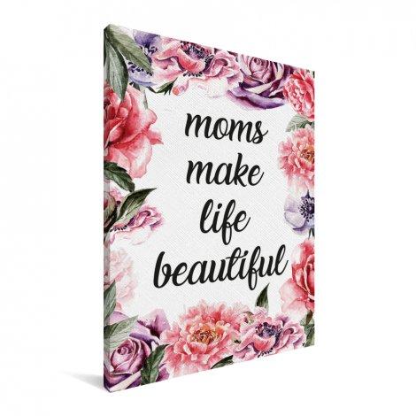 Moederdag - Moms make life beautiful Canvas