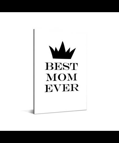 Moederdag - Best mom ever - zwart wit print Aluminium
